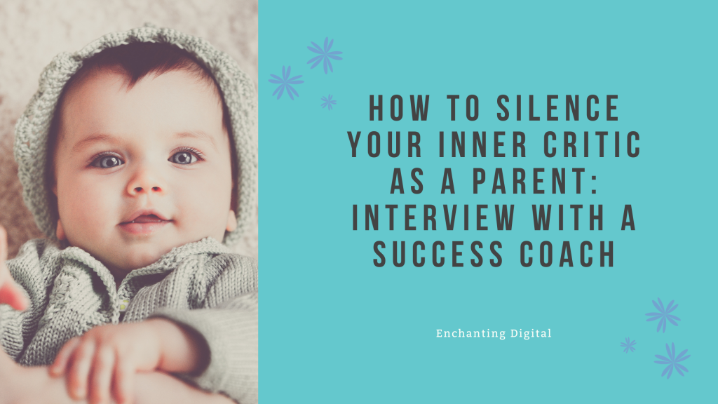 How to Silence Your Inner Critic as a Parent