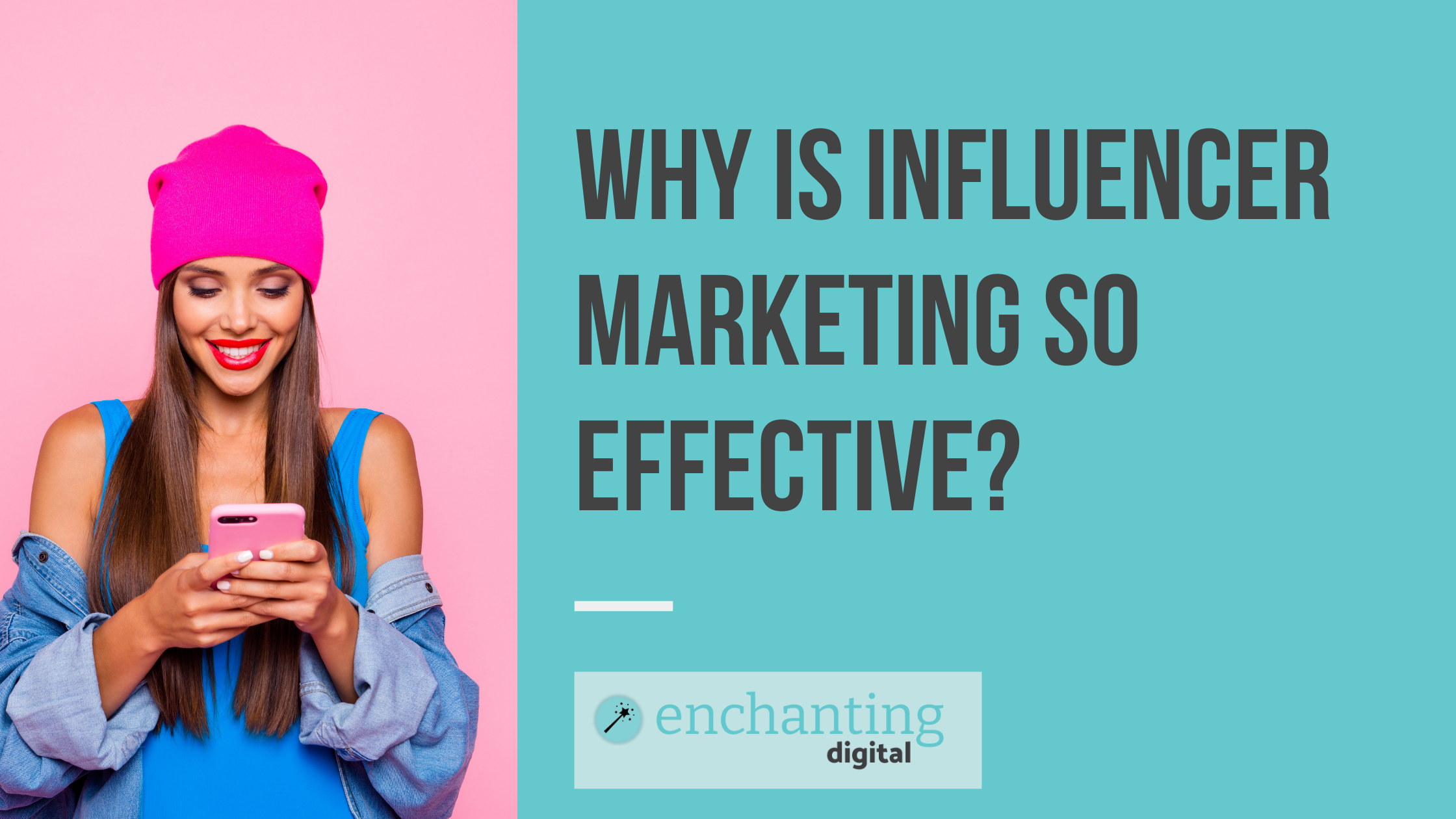 Why is Influencer Marketing So Effective