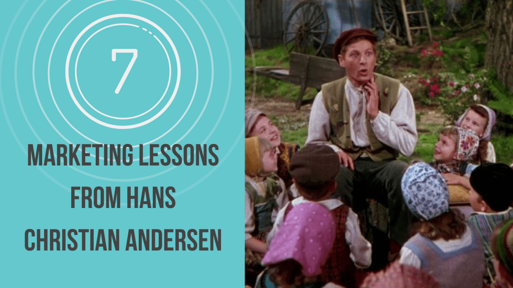Marketing lessons from Hans Christian Andersen