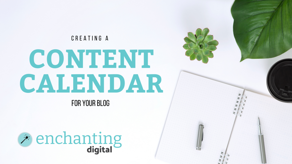 Creating a Content Calendar For Your Blog